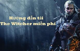 Hướng dẫn tải The Witcher: Enhanced Edition miễn phí 100%