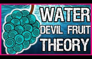 One Piece: Tồn tại trái ác quỷ nước trong thế giới hải tặc, sự thật hay chỉ là lời đồn?