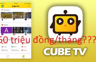 Choáng với thu nhập khủng của Streamer Việt trên nền tảng CubeTV
