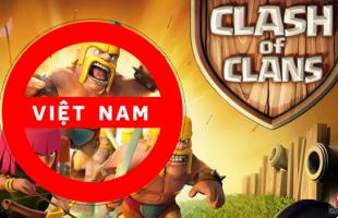 Clash of Clans và một loạt game đình đám bất ngờ chia tay game thủ Việt