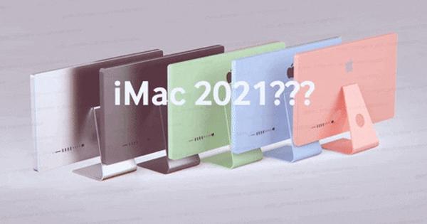 Tin đồn: iMac 2021 sẽ sở hữu những nâng cấp cực xịn, có tận 5 màu mới khiến cộng đồng phải xuýt xoa