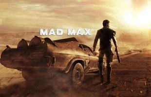 Mad Max: Trải nghiệm cảm giác điên cuồng của vùng đấy sa mạc