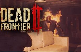 [Game miễn phí] Dead Frontier 2 - Sự trở lại của một huyền thoại