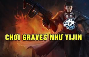 LMHT: Hướng dẫn chơi Graves, tướng đi rừng bá nhất hiện tại theo phong cách EVS.Yijin