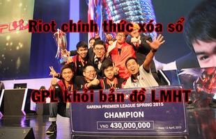 LMHT: Không còn Việt Nam, Riot cũng xóa sổ luôn giải đấu GPL sau gần 7 năm tổ chức