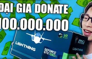 Những lần donate lên đến trăm triệu trong làng game Việt khiến dân tình