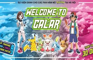 Sự kiện Pokemon hot nhất năm: Welcome to Galar đang chờ đón fan hâm mộ!