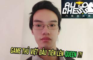 """Chỉ mất 5 ngày leo rank từ Bishop lên Queen: """"Siêu kỳ thủ"""" Việt Nam chính thức bước lên đỉnh thế giới Auto Chess"""