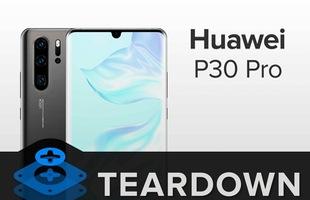 """iFixit """"mổ bụng"""" Huawei P30 Pro, bị đánh giá là khó sửa chữa"""