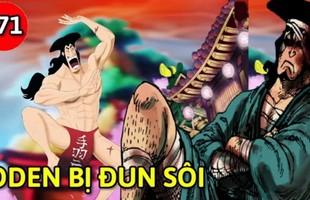 """One Piece: Ngay từ khi mới xuất hiện, Kozuki Oden đã được Oda định sẵn bị """"thả vạc dầu luộc sôi"""""""