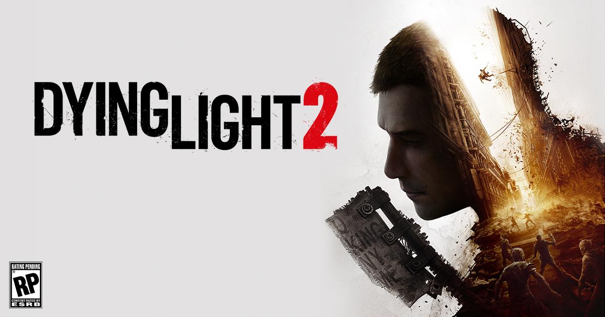 Dying Light 2 – Mọi thông tin đã biết về thế giới mở của tựa game