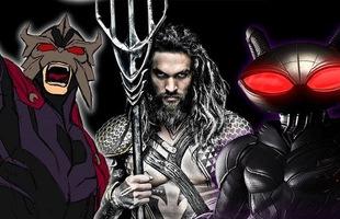 Ác nhân trong Aquaman - King Orm hứa hẹn là nhân vật phản diện xuất sắc nhất của DC, mang trong mình lý tưởng cứu rỗi thế giới