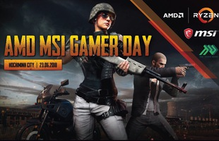 MSI cùng AMD tổ chức buổi trải nghiệm chiến game đặc biệt cho fan