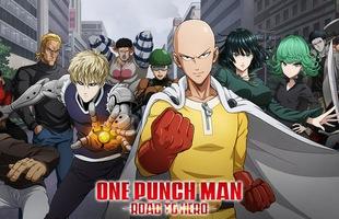 Muốn làm anh hùng đầu trọc đấm phát chết luôn? Hãy đăng ký ngay game One-Punch Man: Road to Hero đi nhé