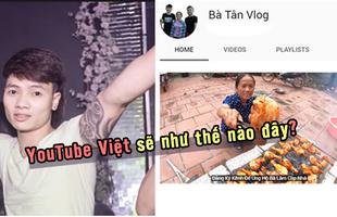 """Từ hiện tượng """"Bà Tân Vlogs"""", game thủ ngán ngẩm với sự xuống cấp trong nội dung YouTuber, Facebooker Việt"""