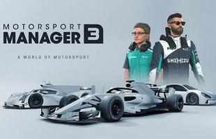 Motorsport Manager Mobile 3 – Tựa game quản lí đội đua đang cực hot