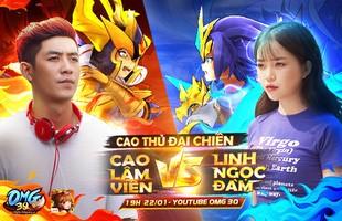 OMG 3Q cao thủ đại chiến: Linh Ngọc Đàm so tài cùng Cao Lâm Viên