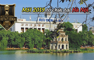 LMHT: Đã có địa điểm và giá vé xem MSI 2019 tổ chức ở Việt Nam, mua online ngay cuối tháng 3 này