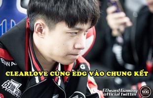 LMHT: Với tỷ lệ thắng trong mùa giải này là 100%, Clearlove đưa EDG vượt qua bán kết để vào gặp RNG