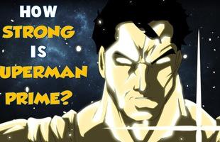Comics Trivia: Khám phá sức mạnh của Superman Prime One Million, phiên bản mạnh nhất của Siêu Nhân từ trước đến nay
