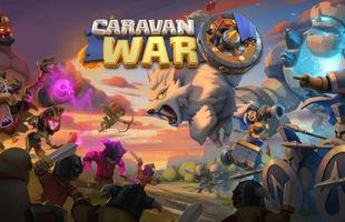 Vượt mốc 1 triệu lượt tải, Caravan War ra mắt big update!