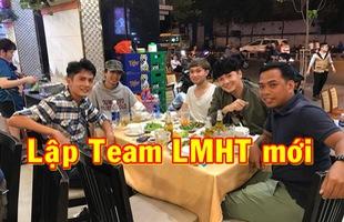 Rủ nhau tụ hội, Huỳnh Phương cùng QTV, Ngô Kiến Huy và Celebrity chuẩn bị lập team LMHT mới?